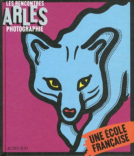 Les rencontres Arles photographie 2012 : Une cole franaise
