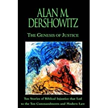 Genesis Of Justice: Ten Stories of Biblical Injustices That Led to the Ten Commandments and Modern Law