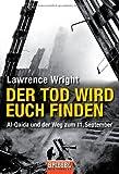 Der Tod wird euch finden: Al-Qaida und der Weg zum 11 - September - - Lawrence Wright