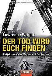 Der Tod wird euch finden: Al-Qaida und der Weg zum 11. September -