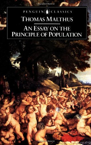 An Essay on the Principle of Population and A Summary View of the Principle of Population (Penguin English Library) by Thomas Robert Malthus (1983-06-30)