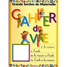 CAHIER DE VIE GRANDE SECTION    (Ancienne Edition)