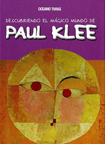 Descubriendo el mágico mundo de Paul Klee: El artista alemán que pintaba como un niño cuadros de mil colores por Maria J. Jordà
