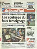 AUJOURD'HUI [No 15733] du 04/04/1995 - CAEN - LE MEURTRIER DE LAURENCE SERAIT UN VOISIN - PRESIDENTIELLE - MARIE-JOSEPHE BALLADUR DANS LA CAMPAGNE - CORINNE ACCABLE MELLICK - LES COULISSES DU FAUX TEMOIGNAGE - RENAULT - LE CONFLIT TEST - JEAN-JACQUES GOLDMAN ET CELINE DION - LES SPORTS