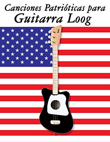 Canciones Patrióticas para Guitarra Loog: 10 Canciones de Estados Unidos por Uncle Sam