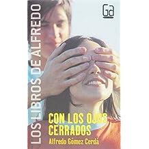 2: Con los ojos cerrados (Los libros de…)