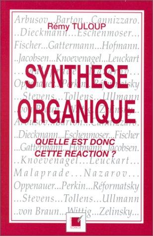 Synthèse organique - Quelle est donc cette réaction ?