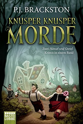 Knusper Knusper Morde: Es war einmal ein Mord / N??rnberger Fr??sche. Zwei H??nsel-und-Gretel-Krimis in einem Band by P. J. Brackston (2016-04-15)