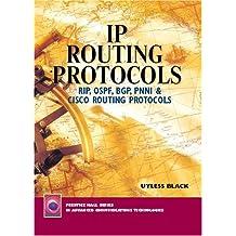 IP Routing Protocols: RIP, OSPF, BGP, PNNI and Cisco Routing Protocols