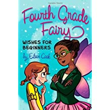 Wishes for Beginners (Fourth Grade Fairy) by Eileen Cook (2011-06-14)