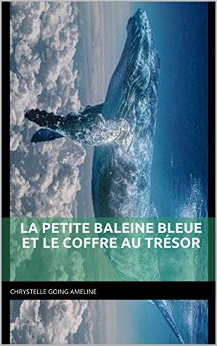 La petite baleine bleue et le coffre au trésor par Chrystelle Going Ameline