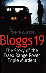 Bloggs 19: The Story of the Essex Range Rover Triple Murders