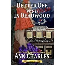 Better Off Dead in Deadwood (Deadwood Humorous Mystery Book 4) (English Edition)