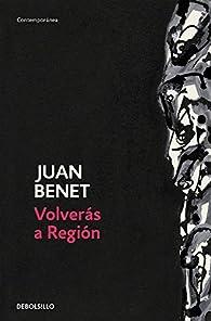 Volverás a Región par Juan Benet
