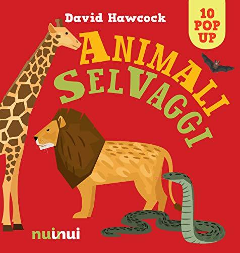 Animali selvaggi. Libro pop-up. Ediz. a colori