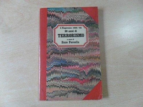 Trentanni di terrorismo 1985