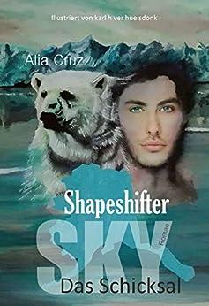Shapeshifter: Sky - Das Schicksal von [Cruz, Alia]