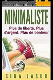 Minimaliste: Plus de liberté. Plus d'argent. Plus de bonheur