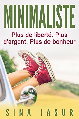 minimaliste-plus-de-liberte-plus-dargent-plus-de-bonheur