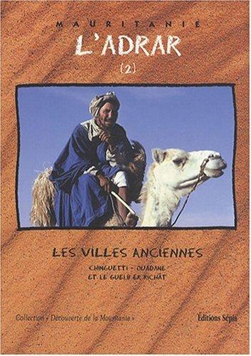 L'Adrar, tome 2 : Les Villes anciennes