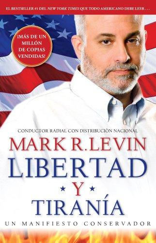 Libertad y Tiranía por Mark R. Levin