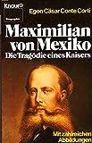 Maximilian von Mexiko. Die Tragödie eines Kaisers. bei Amazon kaufen