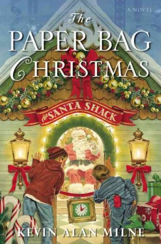 THE PAPER BAG CHRISTMAS By Milne, Kevin Alan (Author) Hardcover on 01-Oct-2008