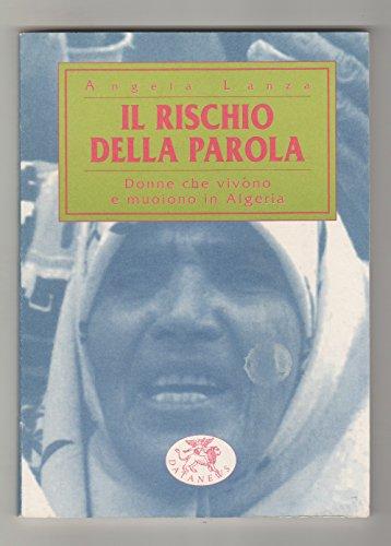 Il rischio della parola. Donne che vivono e muoiono in Algeria (Short books) por Angela Lanza