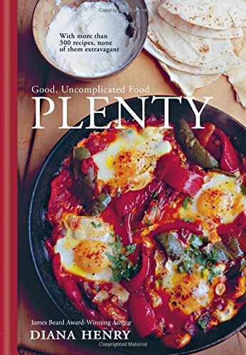plenty-good-food-made-from-the-plentiful-the-seasonal-and-the-leftover-with-over-300-recipes-none-of