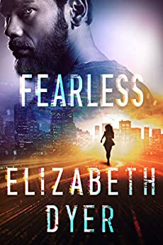Fearless: A Standalone Romantic Suspense (Somerton Security Book 3) by [Dyer, Elizabeth]
