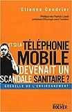 Image de Et si la téléphonie mobile devenait un scandale sanitaire ?
