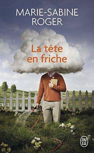 La Tete En Friche par Marie-Sabine Roger