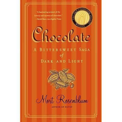 Chocolate: A Bittersweet Saga of Dark and Light by Mort Rosenblum (2006-10-17)