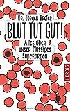 Blut tut gut: Alles über unser flüssiges Superorgan