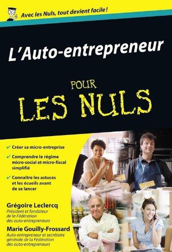 L'Auto-entrepreneur pour les nuls par GREGOIRE LECLERCQ, MARIE GOUILLY-FROSSARD