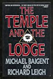 The Temple and the Lodge - Michael / Leigh, Richard Baigent