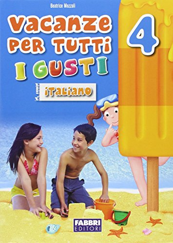 Vacanze per tutti i gusti. Italiano. Per la Scuola elementare: 4