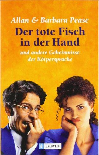 Ullstein Taschenbuch Der tote Fisch in der Hand: und andere Geheimnisse der Körpersprache