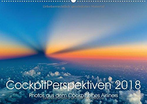 Preisvergleich Produktbild CockpitPerspektiven 2018 (Wandkalender 2018 DIN A2 quer): Atemberaubende und einzigartige Momente, Bilder und Perspektiven aus dem Cockpit eines ... [Kalender] [Apr 15, 2017] Willems, Josef