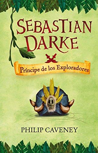 Sebastian Darke 3. Príncipe de los Exploradores por Philip Caveney