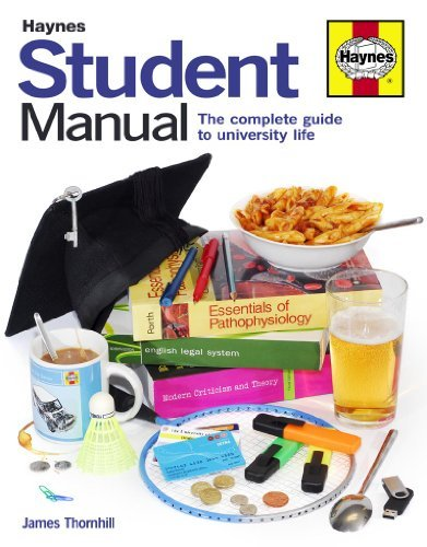 Student Manual: The Complete Guide to University Life by James Thornhill (2012-07-05)