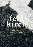 Feldkirch: Alfred Komarek / Nikolaus Walter