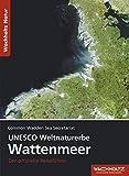 UNESCO Weltnaturerbe Wattenmeer. Der offizielle Reiseführer