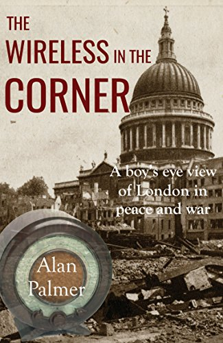 the-wireless-in-the-corner-a-boys-eye-view-of-london-in-peace-and-war