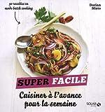 Cuisiner à l'avance pour la semaine - Super Facile de Dorian NIETO