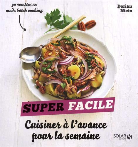 Cuisiner à l'avance pour la semaine - Super Facile