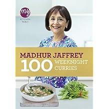 100 Weeknight Curries (My Kitchen Table) by Jaffrey, Madhur (2011) Paperback