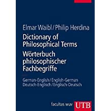 Dictionary of Philosophical Terms / Wörterbuch philosophischer Fachbegriffe: German-English/English-German   Deutsch-Englisch/Englisch-Deutsch