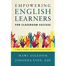 Empowering English Learners for Classroom Success (English Edition)