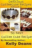 Delicious CoffeeCake Recipes - Volume 2: 50 Best Coffee Cake Recipes (English Edition)